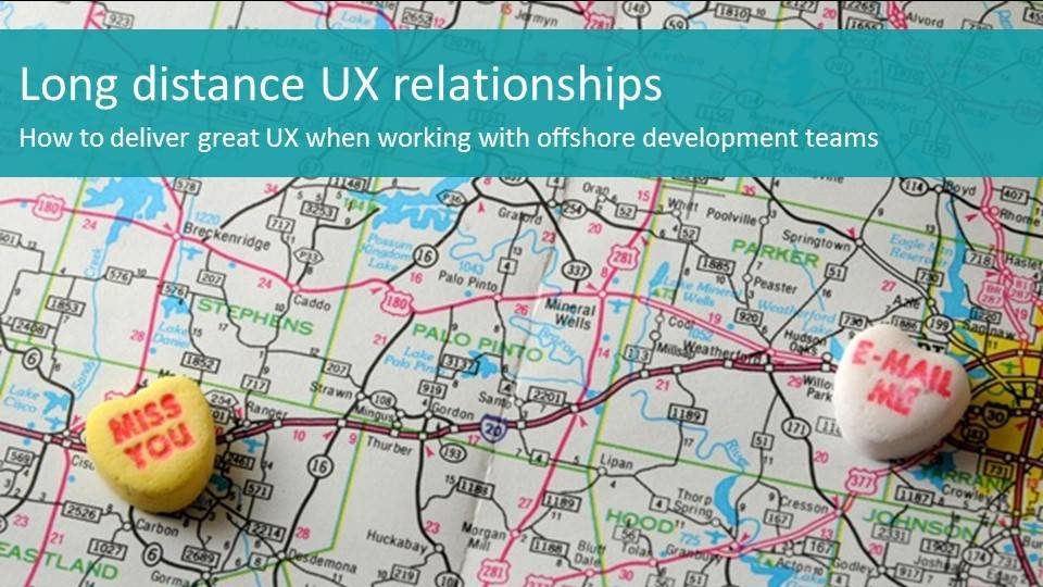 Delivering great UX when working with offshore dev teams
