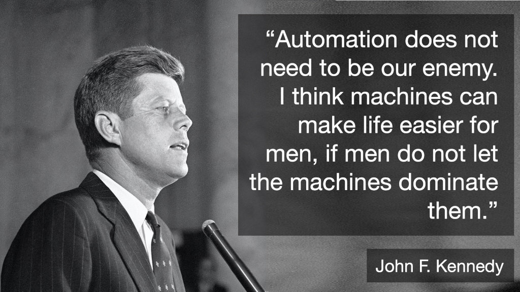 JFK quote - Automation does not need to be our enemy